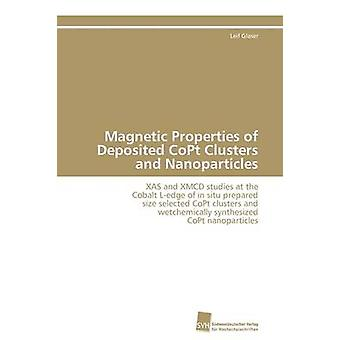 Magnetic Properties of Deposited CoPt Clusters and Nanoparticles by Glaser Leif