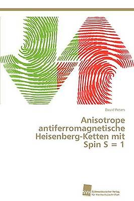 Anisotrope antiferromagnetische HeisenbergKetten mit Spin S  1 by Peters David