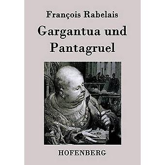 Gargantua et Pantagruel de Rabelais & Franois
