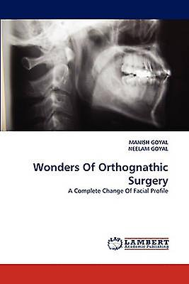 Wonders Of Orthognathic Surgery by GOYAL & hommeISH