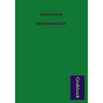 Aus Indiens Glut by Kipling & Rudyard