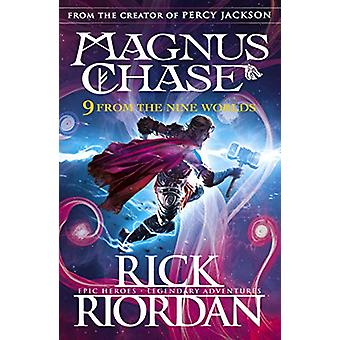9 From the Nine Worlds - Magnus Chase and the Gods of Asgard by 9 From