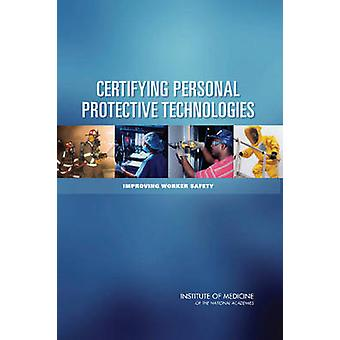 Certifying Personal Protective Technologies - Improving Worker Safety