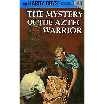 The Mystery of the Aztec Warrior by Franklin W. Dixon - 9780448089430