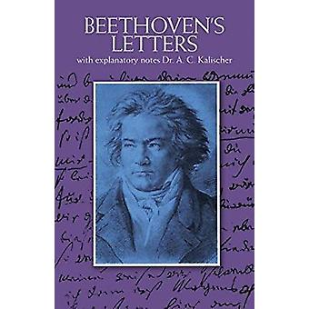 Letters (New edition) by Ludwig Van Beethoven - Alfred Christlieb Kal