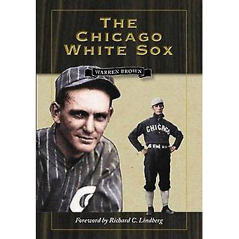 The Chicago White Sox (Facsimile edition) by Warren Brown - Richard L