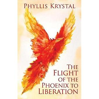 The Flight of the Phoenix to Liberation by Phyllis Krystal - 97809985