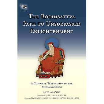 The Bodhisattva Path to Unsurpassed Enlightenment - A Complete Transla