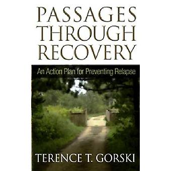 Passages Through Recovery - An Action Plan for Preventing Relapse by T