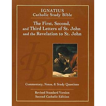 The First - Second - and Third Letters of St. John and the Revelation