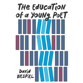 The Education of a Young Poet by The Education of a Young Poet - 9781