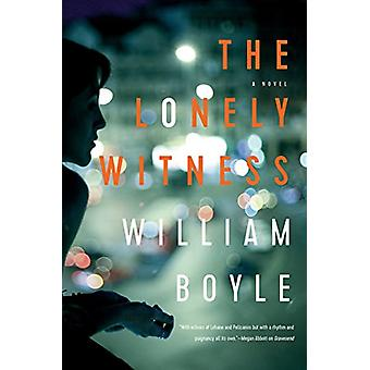 The Lonely Witness by William Boyle - 9781681777955 Book