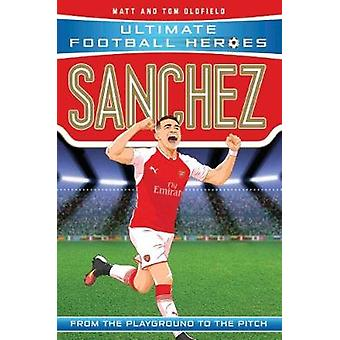 Sanchez - From the Playground to the Pitch by Matt Oldfield - 97817860
