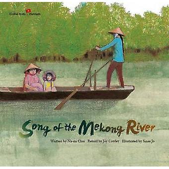 Song of the Mekong River - Vietnam by Na-Mi Choi - Joy Cowley - Joy Co