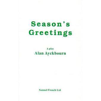 Season's Greetings by Alan Aykbourn - 9780573114014 Book