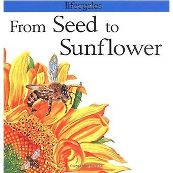 From Seed to Sunflower (Lifecycles) Book