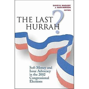 The Last Hurrah?: Soft Money and Issue Advocacy in the 2002 Congressional Elections