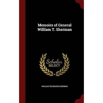 Memoirs of General William T. Sherman von Sherman & William Tecumseh
