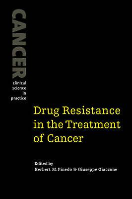 Drug Resistance in the Treatment of Cancer by Pinedo & Herbert M.