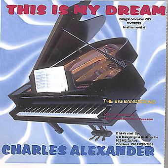 Charles Alexander - This Is My Dream USA import
