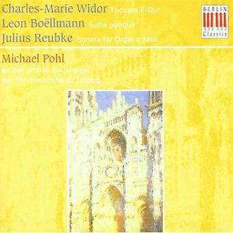 Widor - Charles-Marie Widor: Toccata F-Dur; Leon Bo Llmann: Suite Gotique; Julius Reubke: Importazione Sonate F R Orgel C-Moll [CD] Stati Uniti d'America