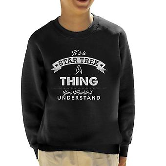 Its A Star Trek Thing You Wouldnt Understand Kid's Sweatshirt
