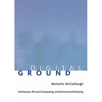 Digital Ground - Architecture - Pervasive Computing and Environmental