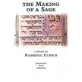 La réalisation d'un Sage - une étude en éthique rabbinique par Jonathan Wyn Scho