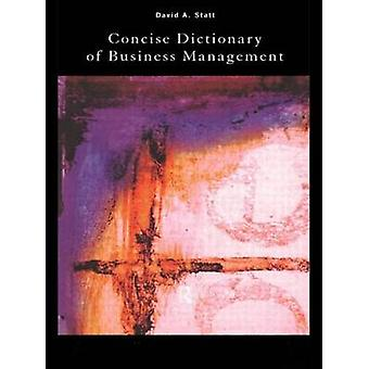 The Concise Dictionary of Business Management by David A. Statt - 978