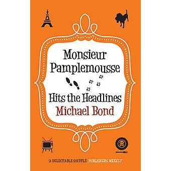 Monsieur Pamplemousse défraye la chronique par Michael Bond - 9780749013