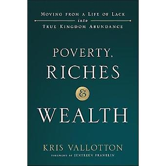 Poverty - Riches and Wealth - Moving from a Life of Lack Into True Kin