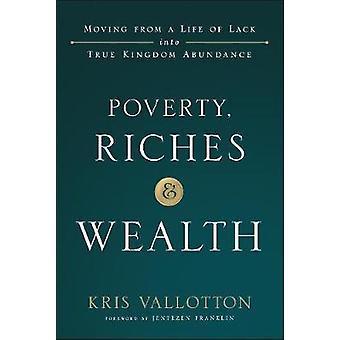 Fattigdom - rigdom og velstand - flytter fra et liv i mangler i ægte Kin
