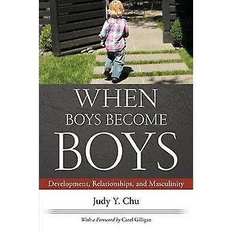 When Boys Become Boys - Development - Relationships - and Masculinity