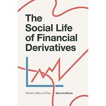 La vie sociale des produits financiers dérivés - marchés - risque - et temps b