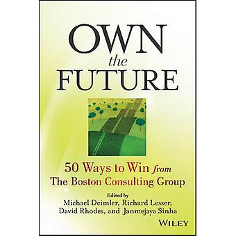 Own the Future - 50 Ways to Win from the Boston Consulting Group by Mi