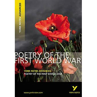 Poetry of the First World War - York Notes Advanced - 9781405896184 Bo