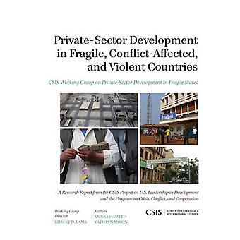 Entwicklung des Privatsektors in fragilen - Konflikt betroffen- und Viole