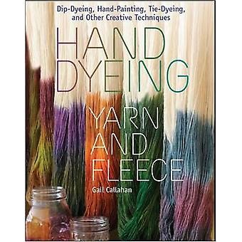 Hand Dyeing Yarn and Fleece - Dip-Dyeing - Hand-Painting - Tie-Dyeing