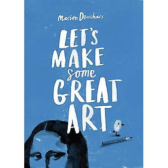 Let's Make Some Great Art by Marion Deuchars - 9781856697866 Book