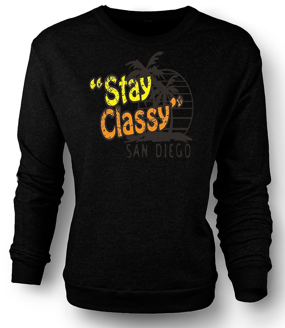 Mens Sweatshirt Stay Classy San Diego - Funny