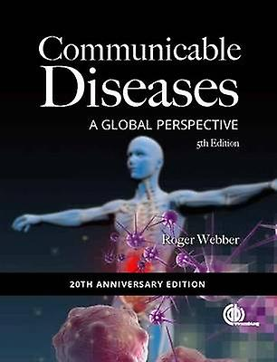 Communicable Diseases - A Global Perspective (5th Revised edition) by