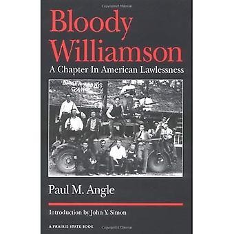 Blutige Williamson: Ein Kapitel in der amerikanischen Gesetzlosigkeit (Prairie State Buch)