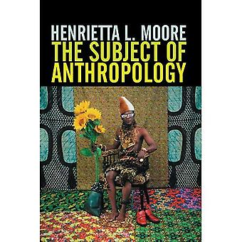 Subject of Anthropology: Gender, Symbolism and Psychoanalysis