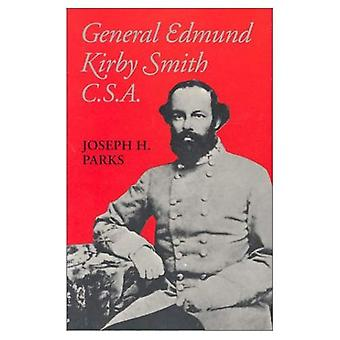 General Edmund Kirby Smith, C.S.A. (Southern Biography)