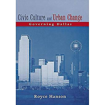 Culture civique et changement urbain: administration de Dallas