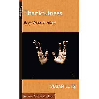 Thankfulness: Even When It Hurts (Resources for Changing Lives)