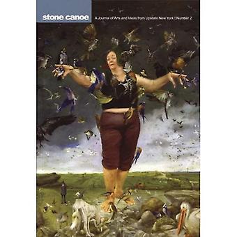 Stone Canoe: Nr 2: Journal of Arts i pomysłów od północy stanu Nowy Jork