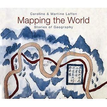 De wereld in kaart te brengen: verhalen van geografie