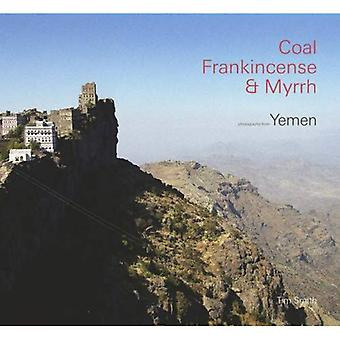 Charbon, encens et la myrrhe: Yémen et les Yéménites britanniques