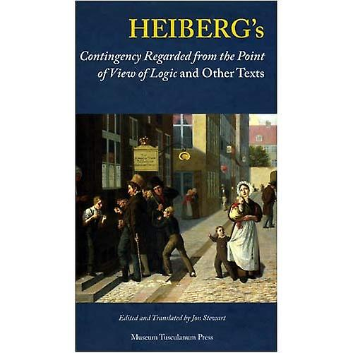 Heiberg& 039;s Contingency Regarded from the Point of View of Logic and Other Texts